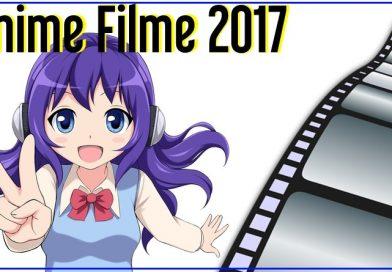 Die heiß erwarteten Anime Filme 2017 – Frühjahr