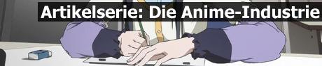 Anime-Industrie im Mittelpunkt